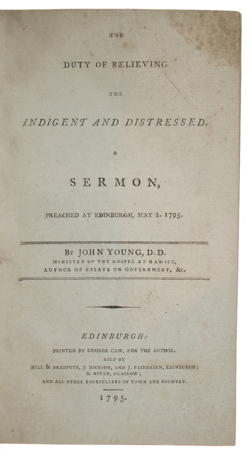YOUNG, John - The duty of relieving the indigent and distressed. A sermon, preached at edi...