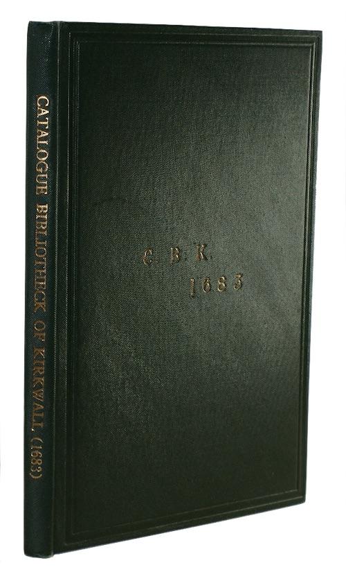 CRAVEN, J[ames] B[rown] - Descriptive Catalogue of the bibliotheck of kirkwall (1683)..