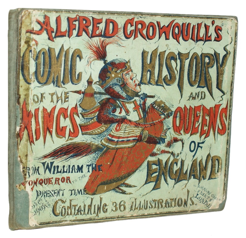 CROWQUILL, Alfred - [Comic history of kings and queens of the kings and queens of england ...
