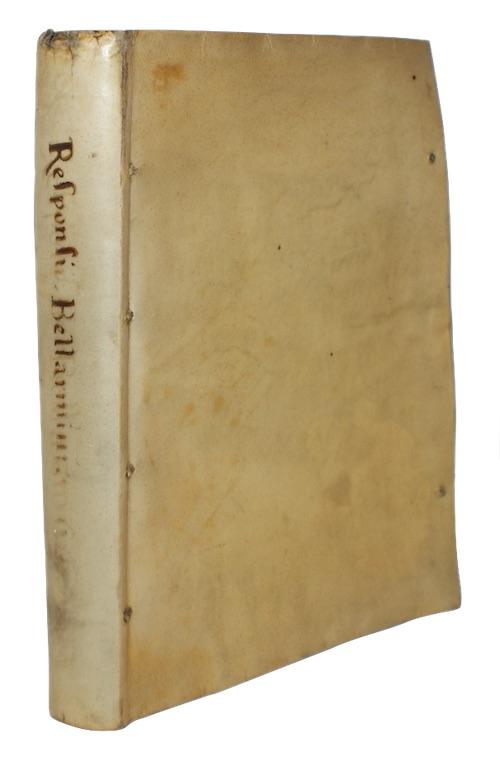 ANDREWES, Lancelot - Responsio ad apologiam cardinalis Bellarmini, Quam nuper edidit contr...