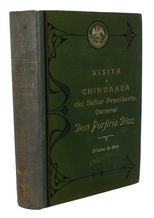 [MEXICO] - El Gobierno del Estado Chihuahua y la Junta Porfirista, ofrecen este album al s...