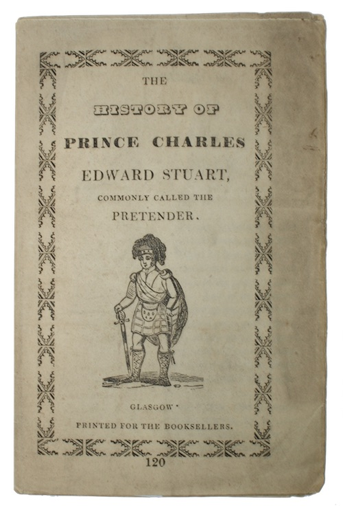 The History Of Prince Charles Edward Stuart Commonly Called Pretender Printed For Booksellers C1850 First Edtion