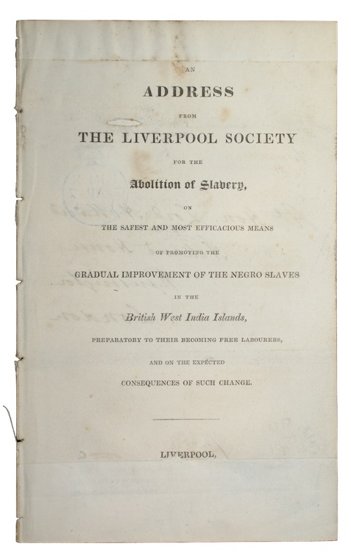 An Address From The Liverpool Society For Abolition Of Slavery On Safest And Most Efficacious Means Promoting Gradual Improvement