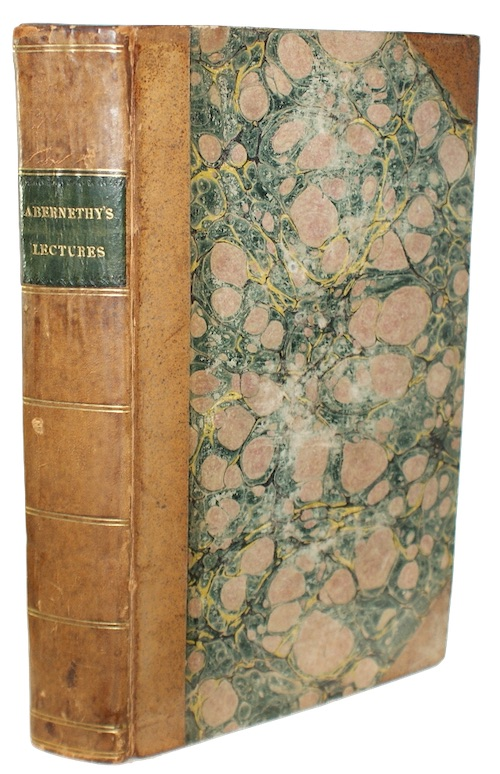 ABERNETHY, John, F.R.S - Physiological lectures. Addressed to The College of Surgeons
